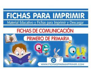 Fichas de Comunicación para Primero de Primaria