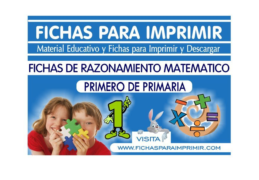 Razonamiento Matemático Primero de Primaria - Fichas para Imprimir