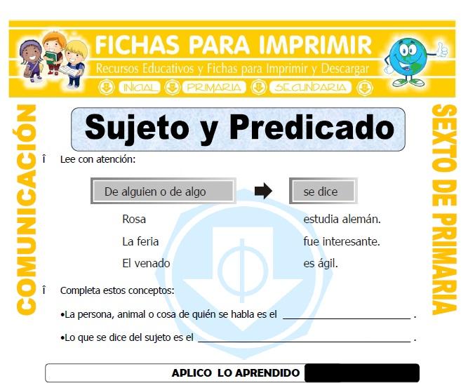 Ficha de Sujeto y Predicado Ejemplos para Sexto de Primaria